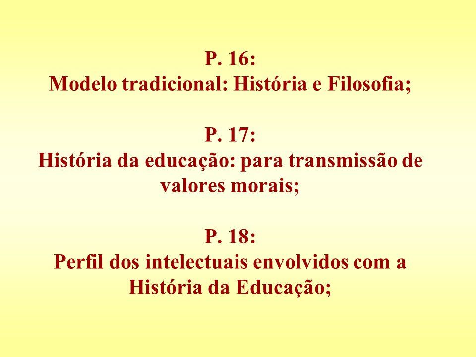 P. 16: Modelo tradicional: História e Filosofia; P