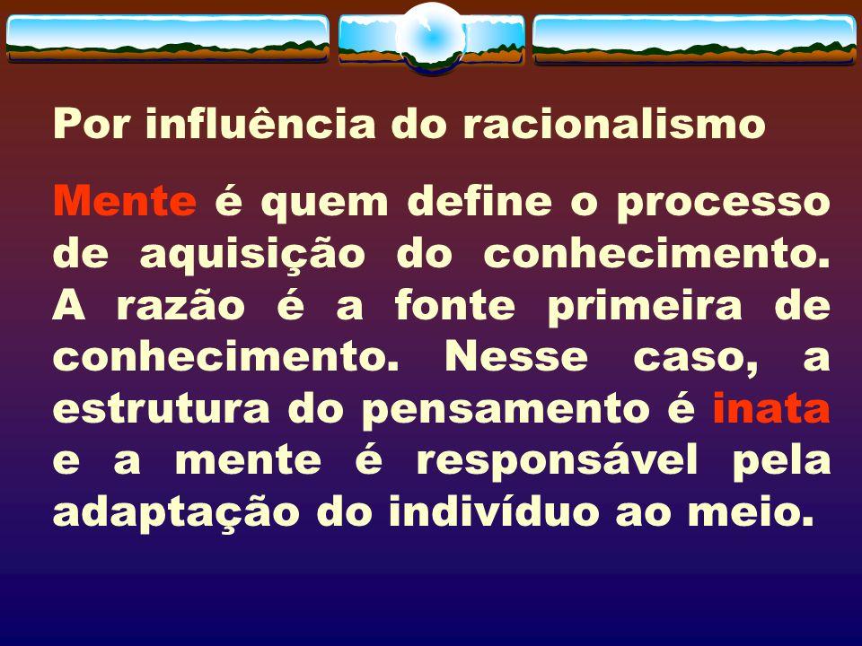 Por influência do racionalismo