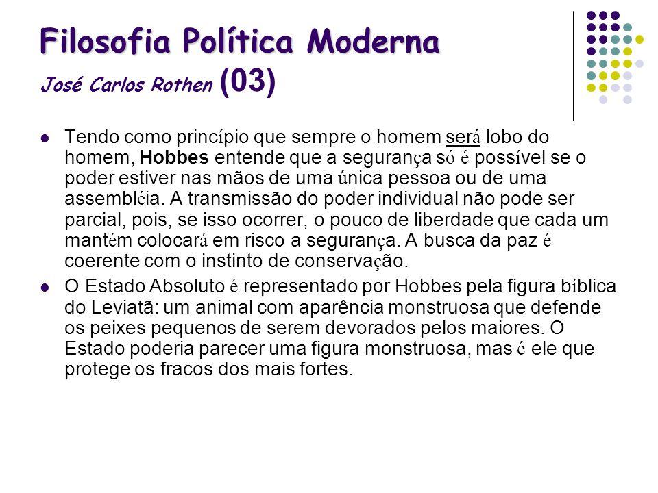 Filosofia Política Moderna José Carlos Rothen (03)