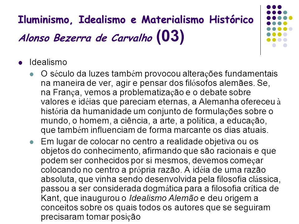 Iluminismo, Idealismo e Materialismo Histórico Alonso Bezerra de Carvalho (03)