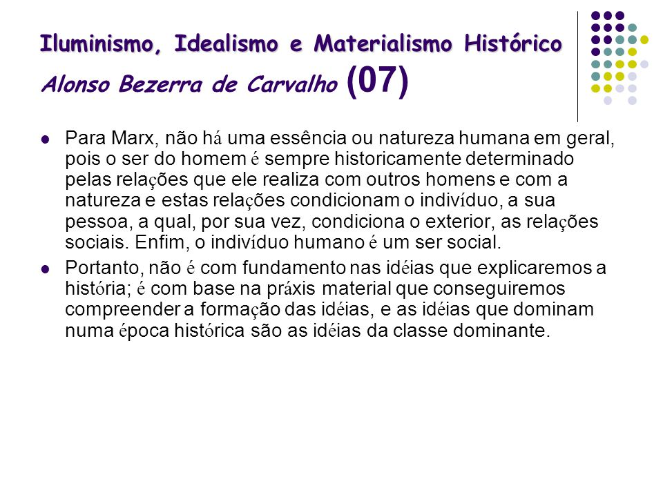 Iluminismo, Idealismo e Materialismo Histórico Alonso Bezerra de Carvalho (07)
