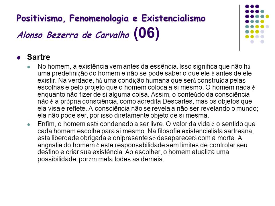 Positivismo, Fenomenologia e Existencialismo Alonso Bezerra de Carvalho (06)