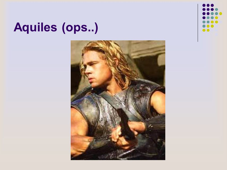 Aquiles (ops..)
