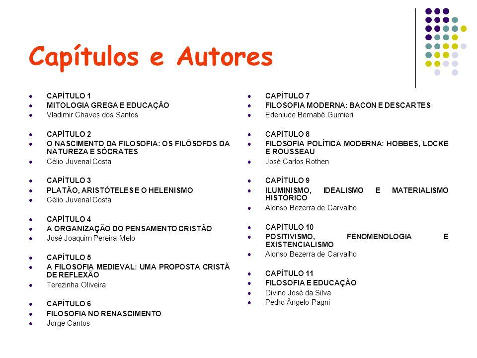 Capítulos e Autores CAPÍTULO 1 MITOLOGIA GREGA E EDUCAÇÃO