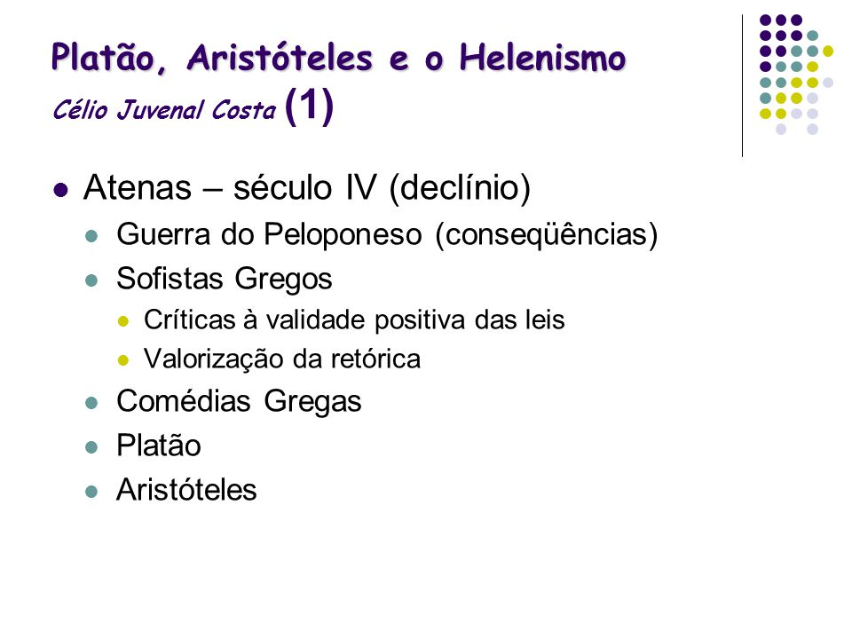 Platão, Aristóteles e o Helenismo Célio Juvenal Costa (1)