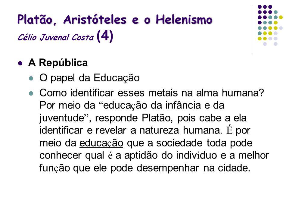 Platão, Aristóteles e o Helenismo Célio Juvenal Costa (4)