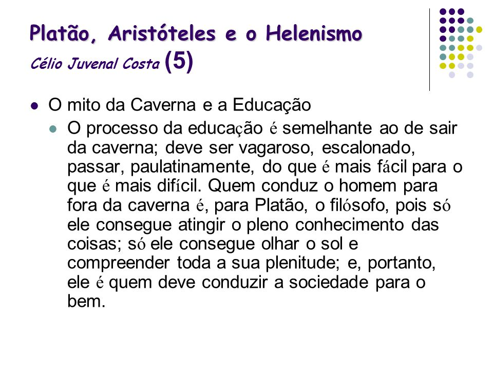 Platão, Aristóteles e o Helenismo Célio Juvenal Costa (5)