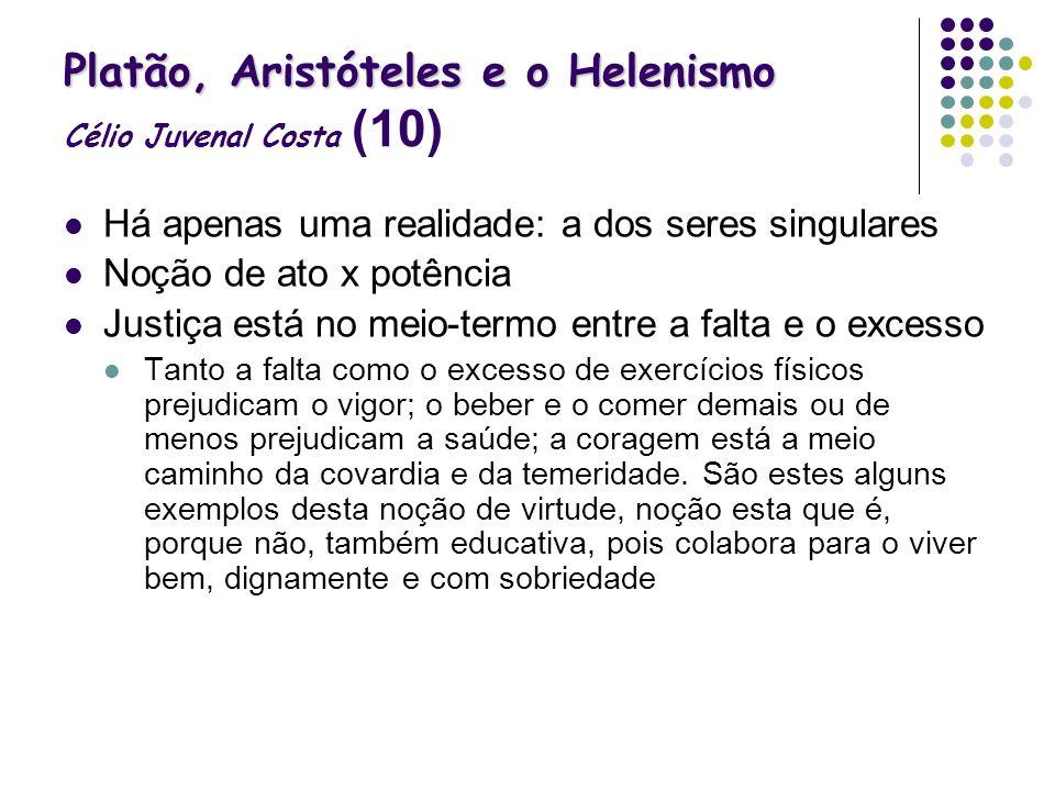 Platão, Aristóteles e o Helenismo Célio Juvenal Costa (10)