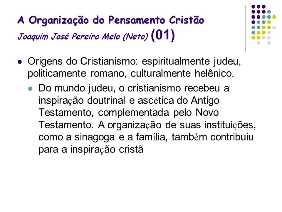 A Organização do Pensamento Cristão Joaquim José Pereira Melo (Neto) (01)