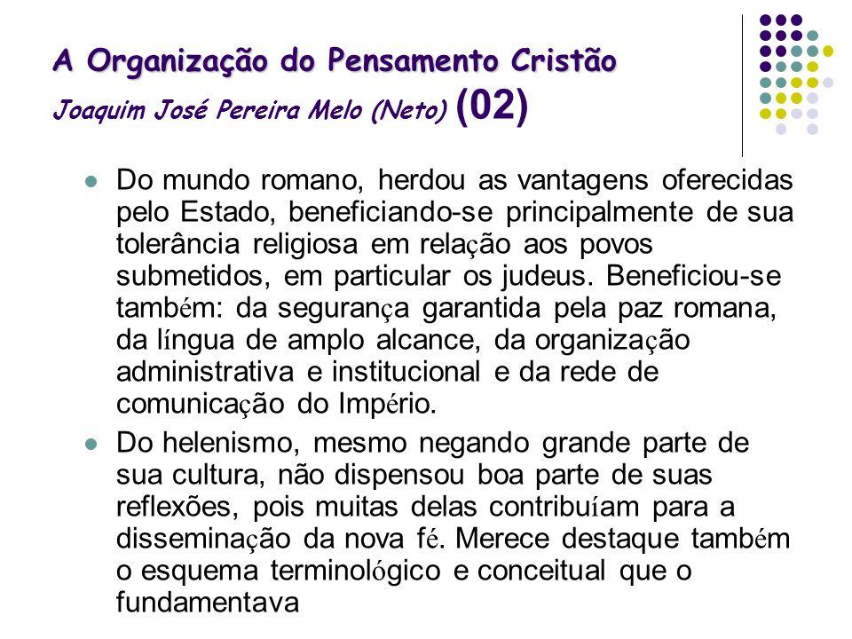 A Organização do Pensamento Cristão Joaquim José Pereira Melo (Neto) (02)