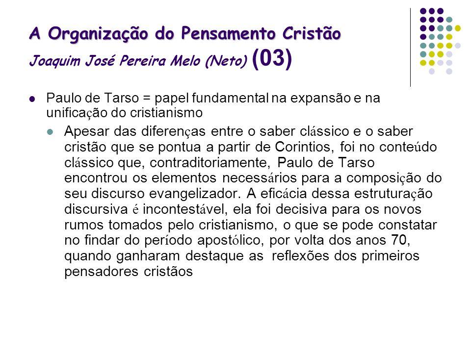A Organização do Pensamento Cristão Joaquim José Pereira Melo (Neto) (03)