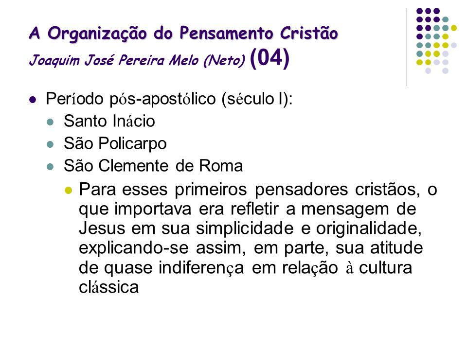 A Organização do Pensamento Cristão Joaquim José Pereira Melo (Neto) (04)