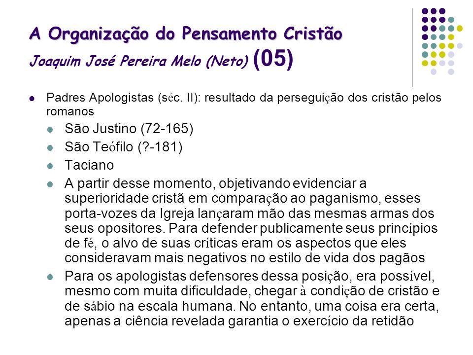 A Organização do Pensamento Cristão Joaquim José Pereira Melo (Neto) (05)