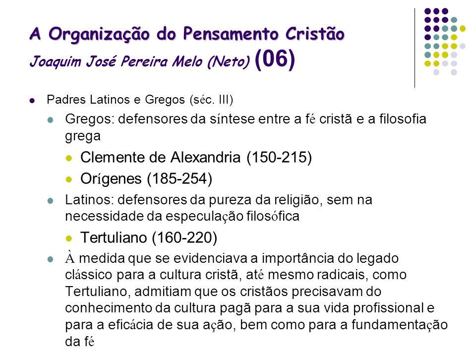 A Organização do Pensamento Cristão Joaquim José Pereira Melo (Neto) (06)