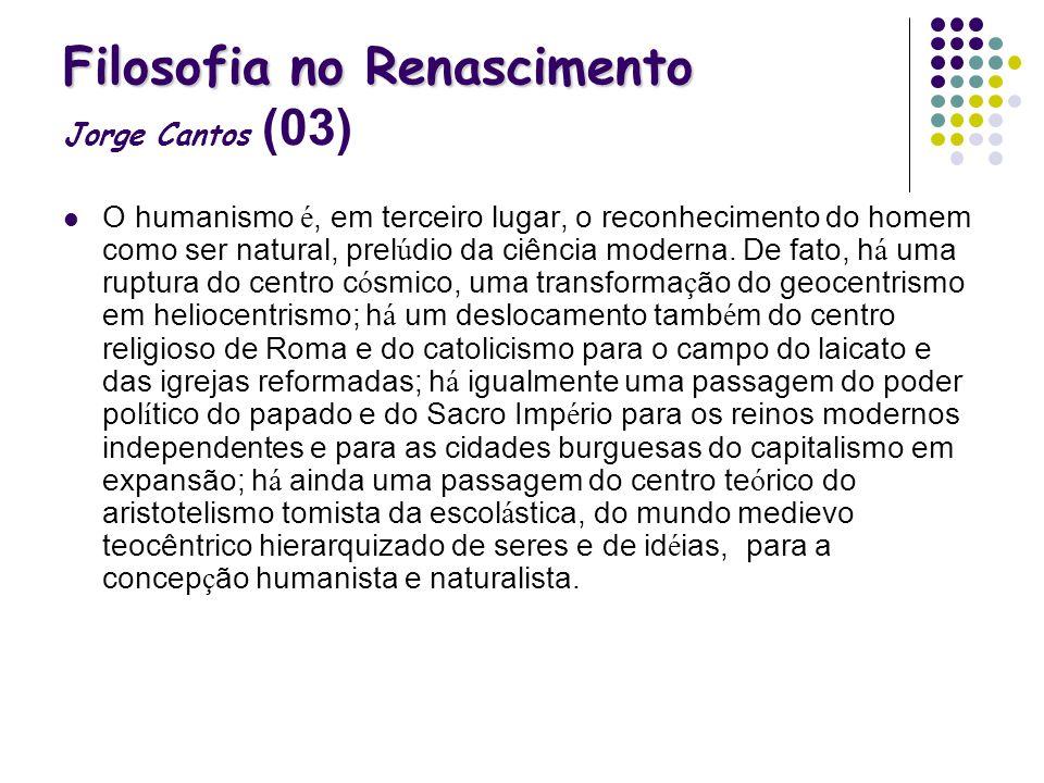 Filosofia no Renascimento Jorge Cantos (03)