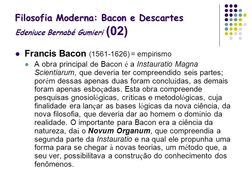 Filosofia Moderna: Bacon e Descartes Edeniuce Bernabé Gumieri (02)