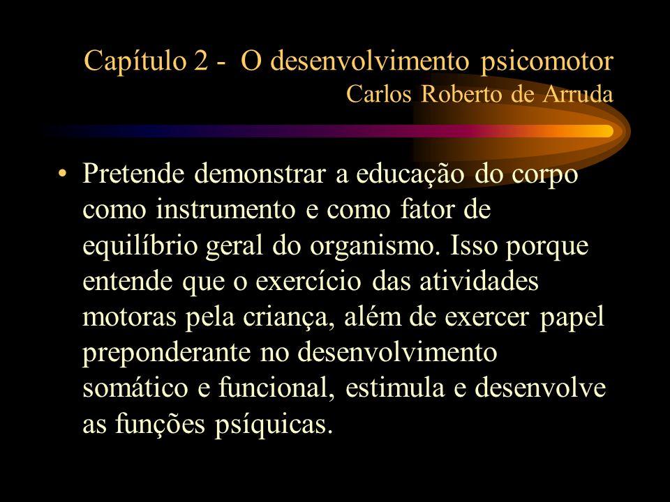 Capítulo 2 - O desenvolvimento psicomotor Carlos Roberto de Arruda