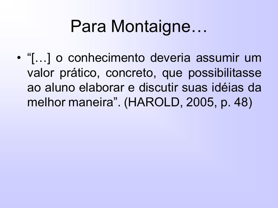 Para Montaigne…