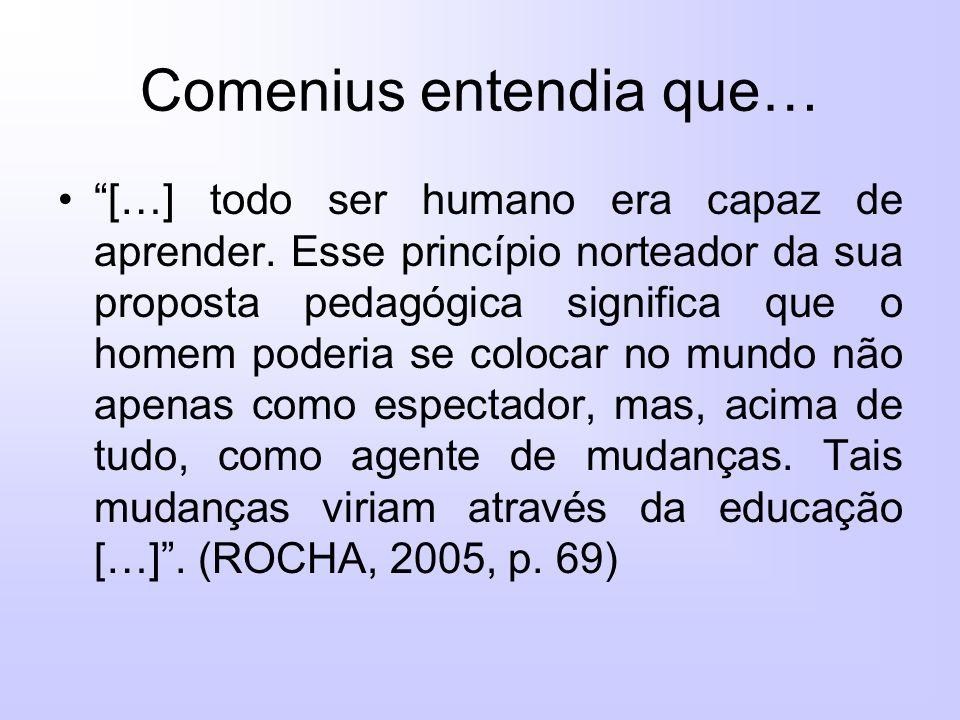 Comenius entendia que…