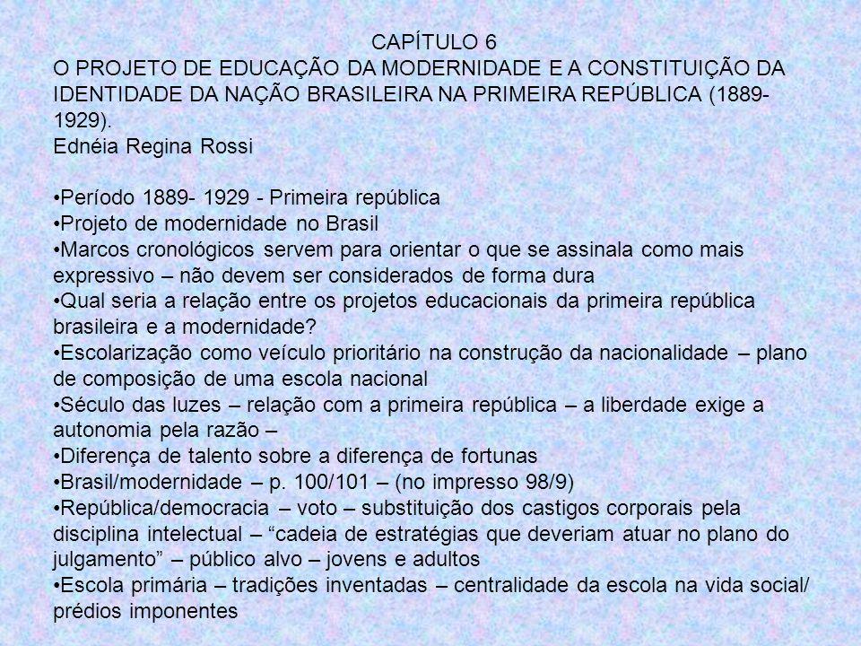 CAPÍTULO 6 O PROJETO DE EDUCAÇÃO DA MODERNIDADE E A CONSTITUIÇÃO DA IDENTIDADE DA NAÇÃO BRASILEIRA NA PRIMEIRA REPÚBLICA (1889-1929).