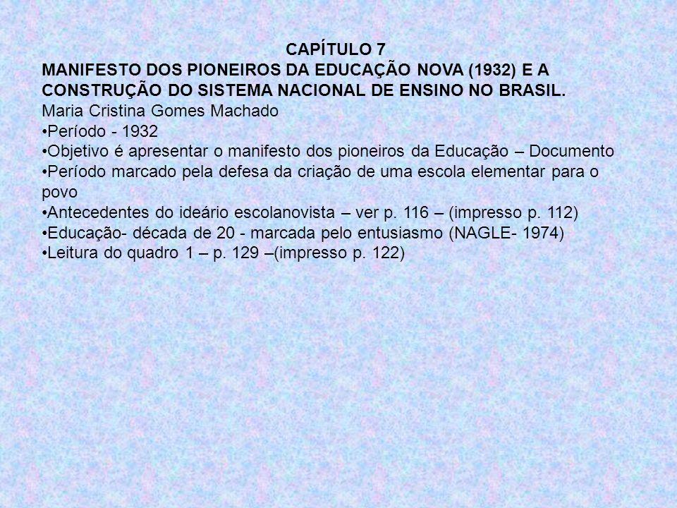 CAPÍTULO 7 MANIFESTO DOS PIONEIROS DA EDUCAÇÃO NOVA (1932) E A CONSTRUÇÃO DO SISTEMA NACIONAL DE ENSINO NO BRASIL.