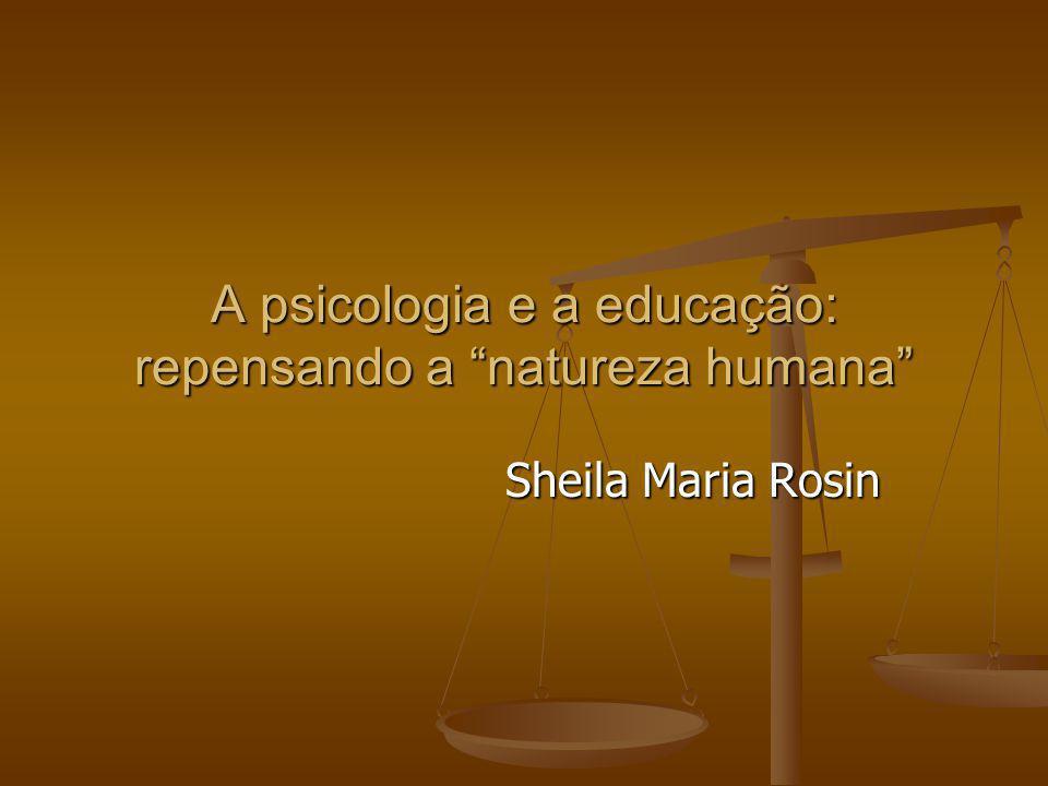 A psicologia e a educação: repensando a natureza humana