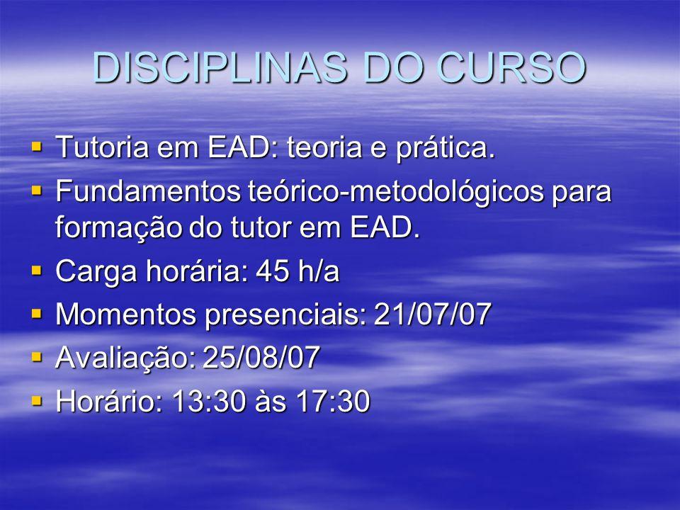 DISCIPLINAS DO CURSO Tutoria em EAD: teoria e prática.