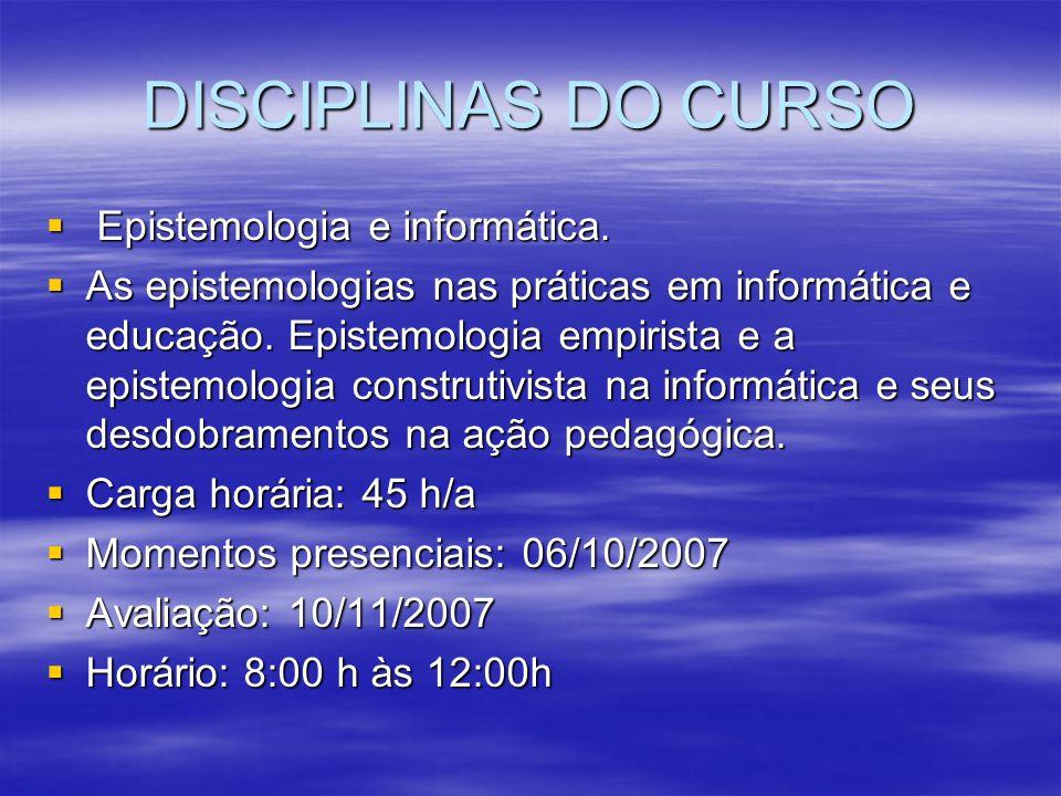 DISCIPLINAS DO CURSO Epistemologia e informática.