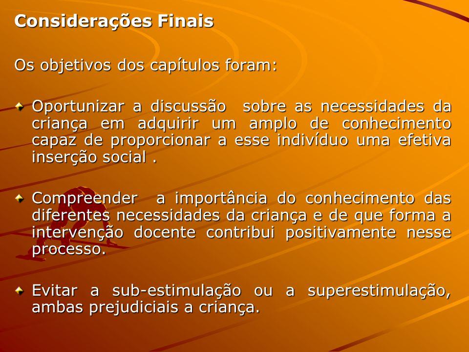 Considerações Finais Os objetivos dos capítulos foram: