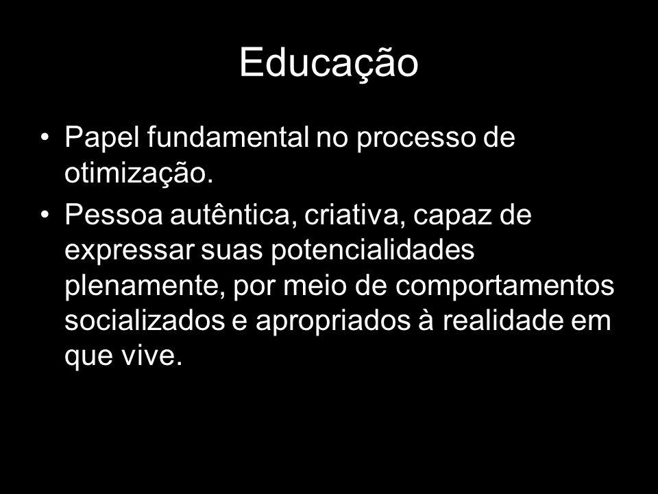 Educação Papel fundamental no processo de otimização.