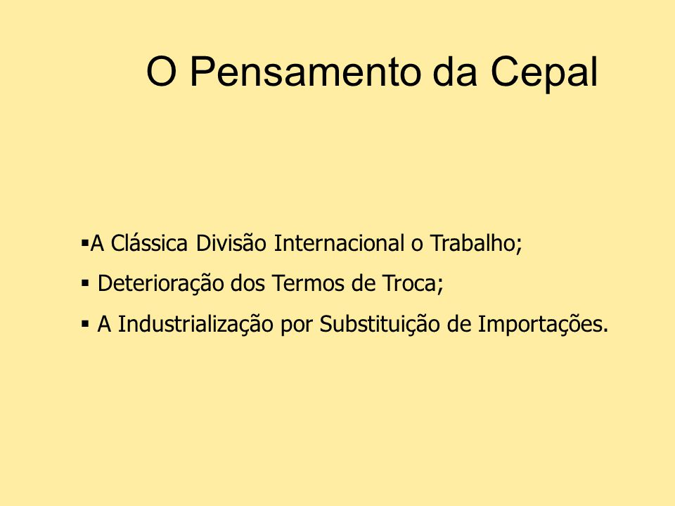 O Pensamento da Cepal A Clássica Divisão Internacional o Trabalho;