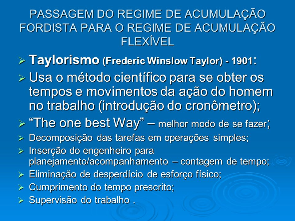 Taylorismo (Frederic Winslow Taylor) - 1901: