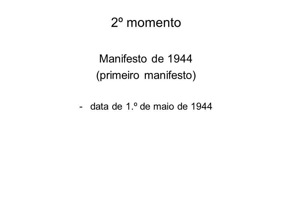 2º momento Manifesto de 1944 (primeiro manifesto)