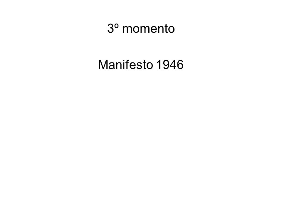 3º momento Manifesto 1946