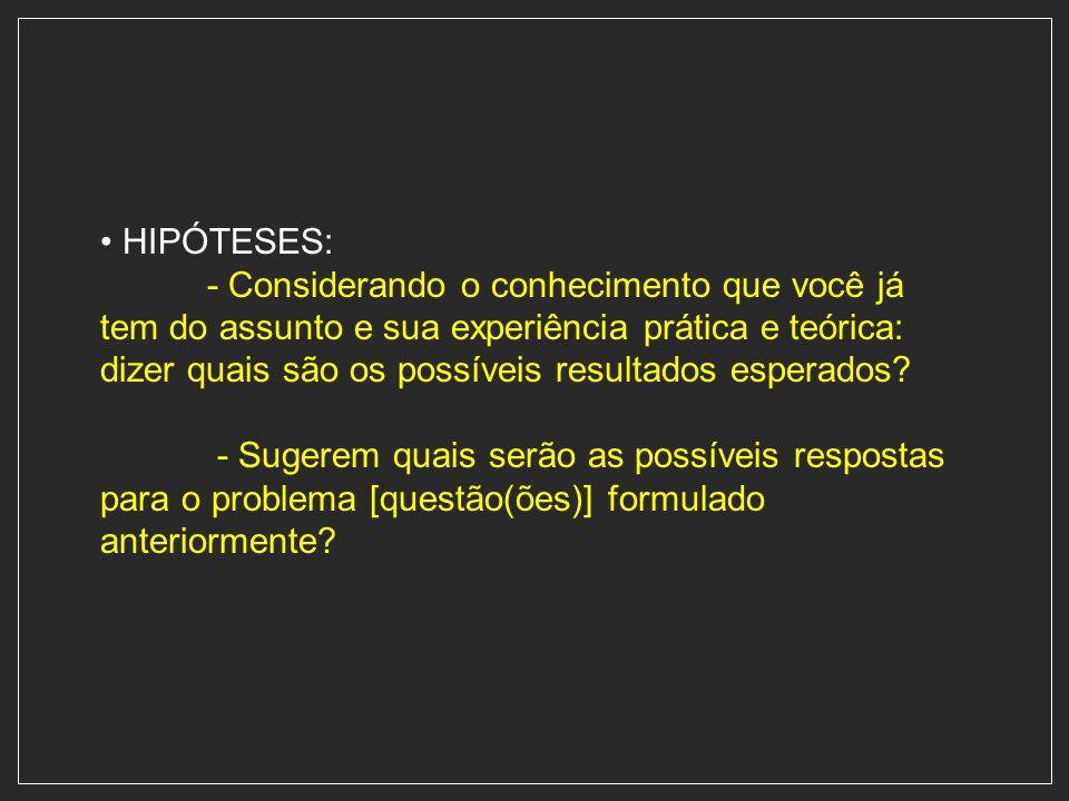 • HIPÓTESES: