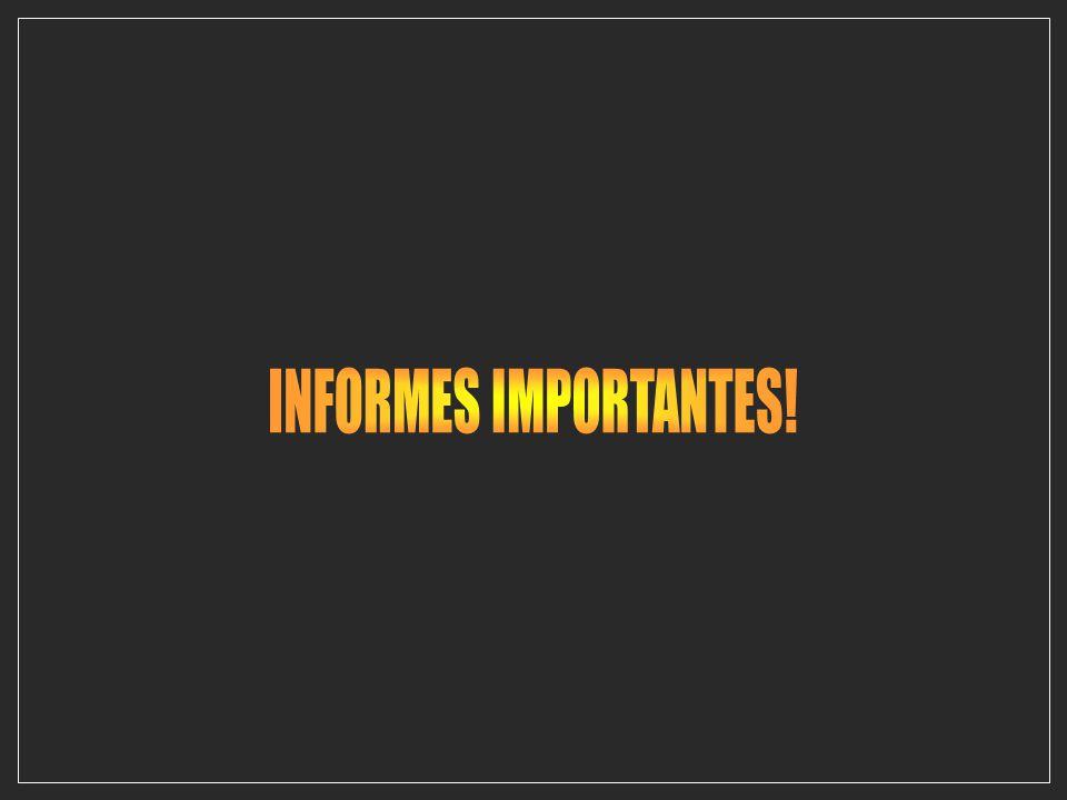 INFORMES IMPORTANTES!