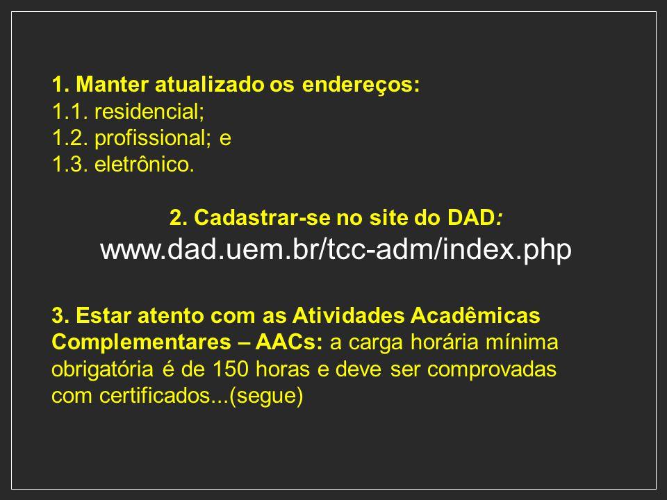 2. Cadastrar-se no site do DAD: www.dad.uem.br/tcc-adm/index.php
