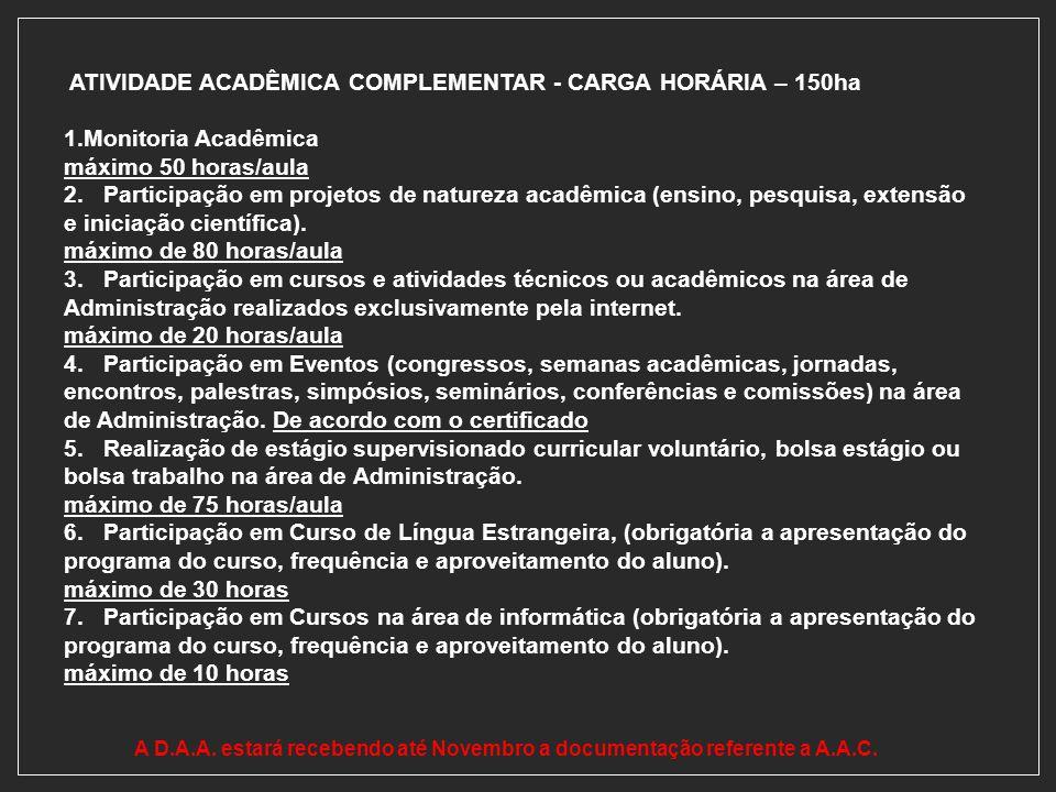 ATIVIDADE ACADÊMICA COMPLEMENTAR - CARGA HORÁRIA – 150ha