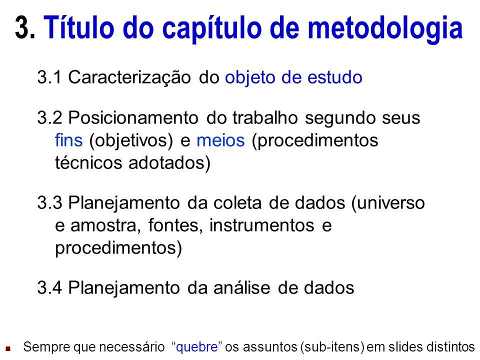 3. Título do capítulo de metodologia