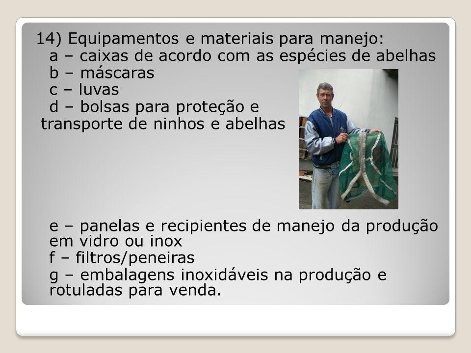 14) Equipamentos e materiais para manejo:
