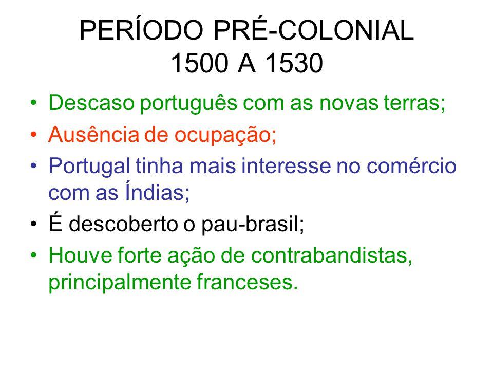 PERÍODO PRÉ-COLONIAL 1500 A 1530