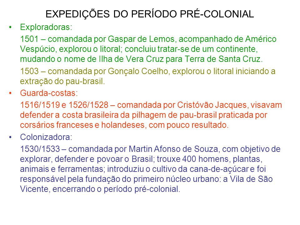 EXPEDIÇÕES DO PERÍODO PRÉ-COLONIAL