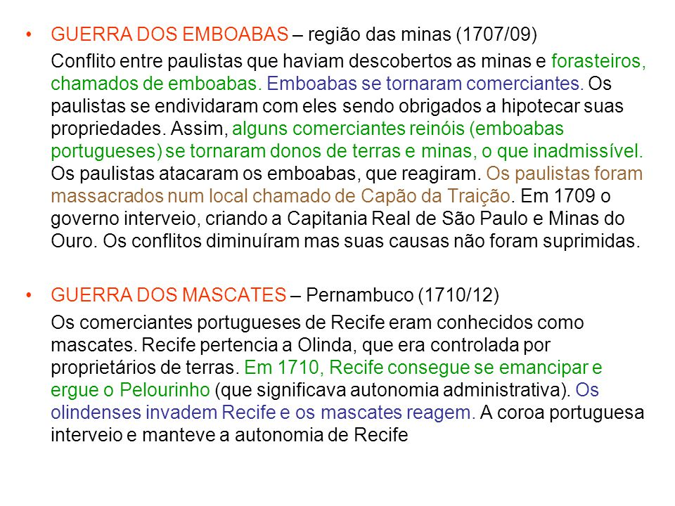 GUERRA DOS EMBOABAS – região das minas (1707/09)