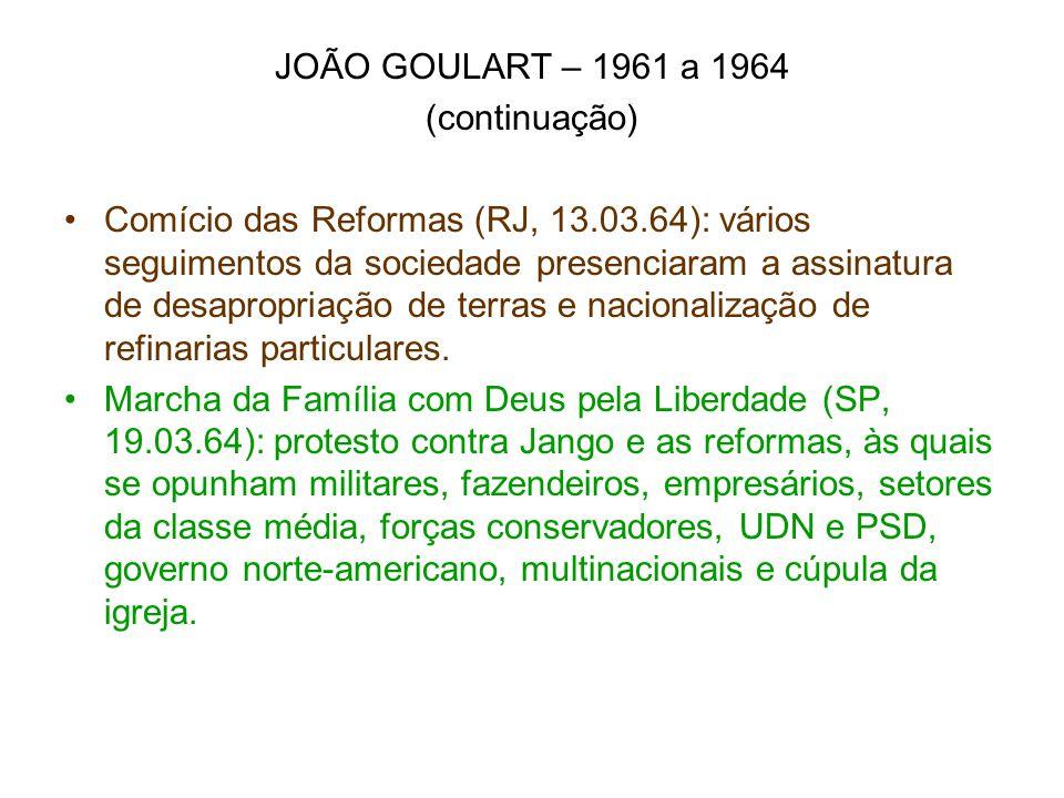 JOÃO GOULART – 1961 a 1964 (continuação)