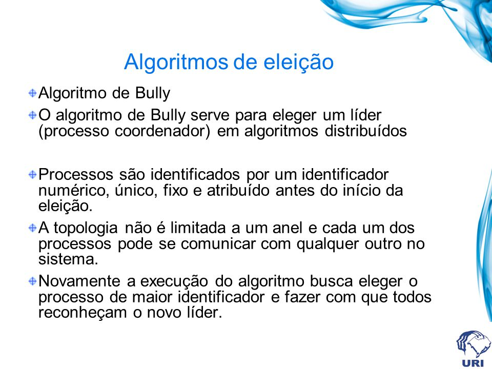 Algoritmos de eleição Algoritmo de Bully