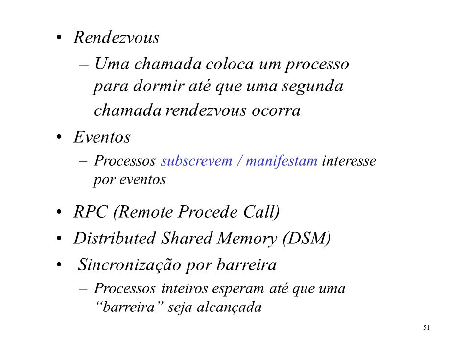 RPC (Remote Procede Call) Distributed Shared Memory (DSM)