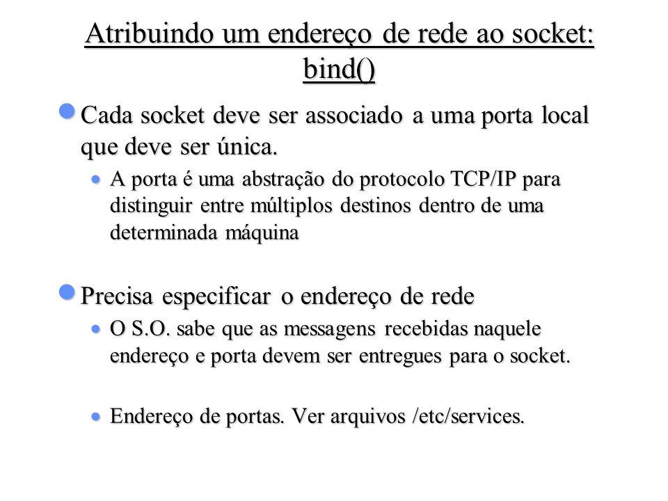 Atribuindo um endereço de rede ao socket: bind()
