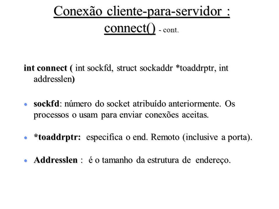 Conexão cliente-para-servidor : connect() - cont.