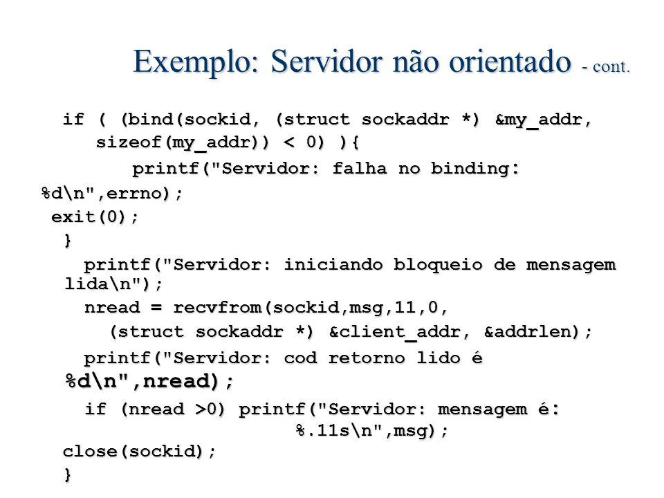 Exemplo: Servidor não orientado - cont.