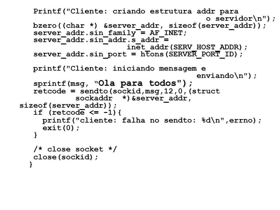 Printf( Cliente: criando estrutura addr para